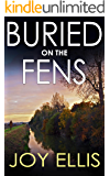 BURIED ON THE FENS a gripping crime thriller full of twists (DI Nikki Galena Book 7)