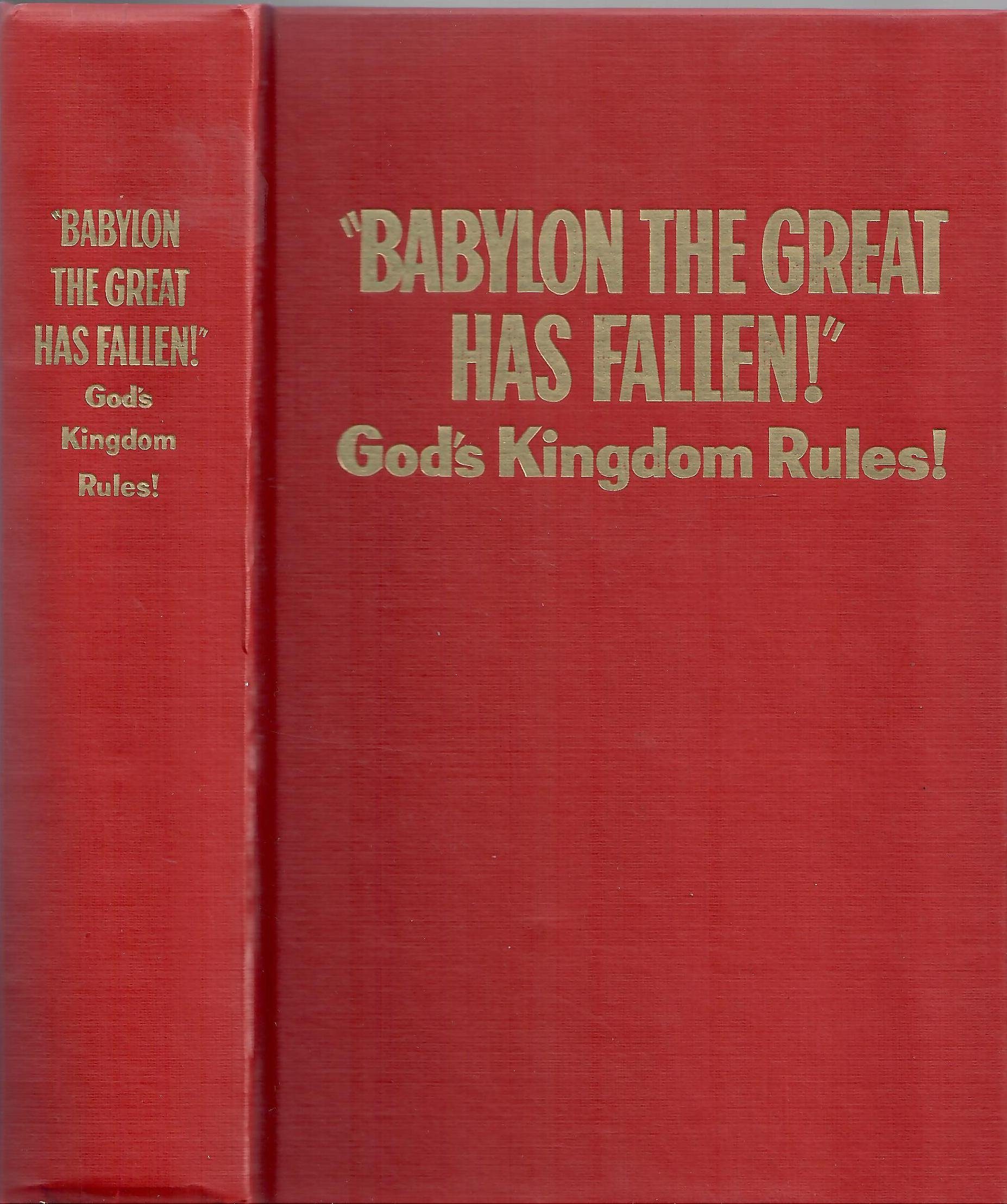 """""""Babylon the Great Has Fallen!"""" God's Kingdom Rules!: Watch Tower Bible &  Tract Society: Amazon.com: Books"""