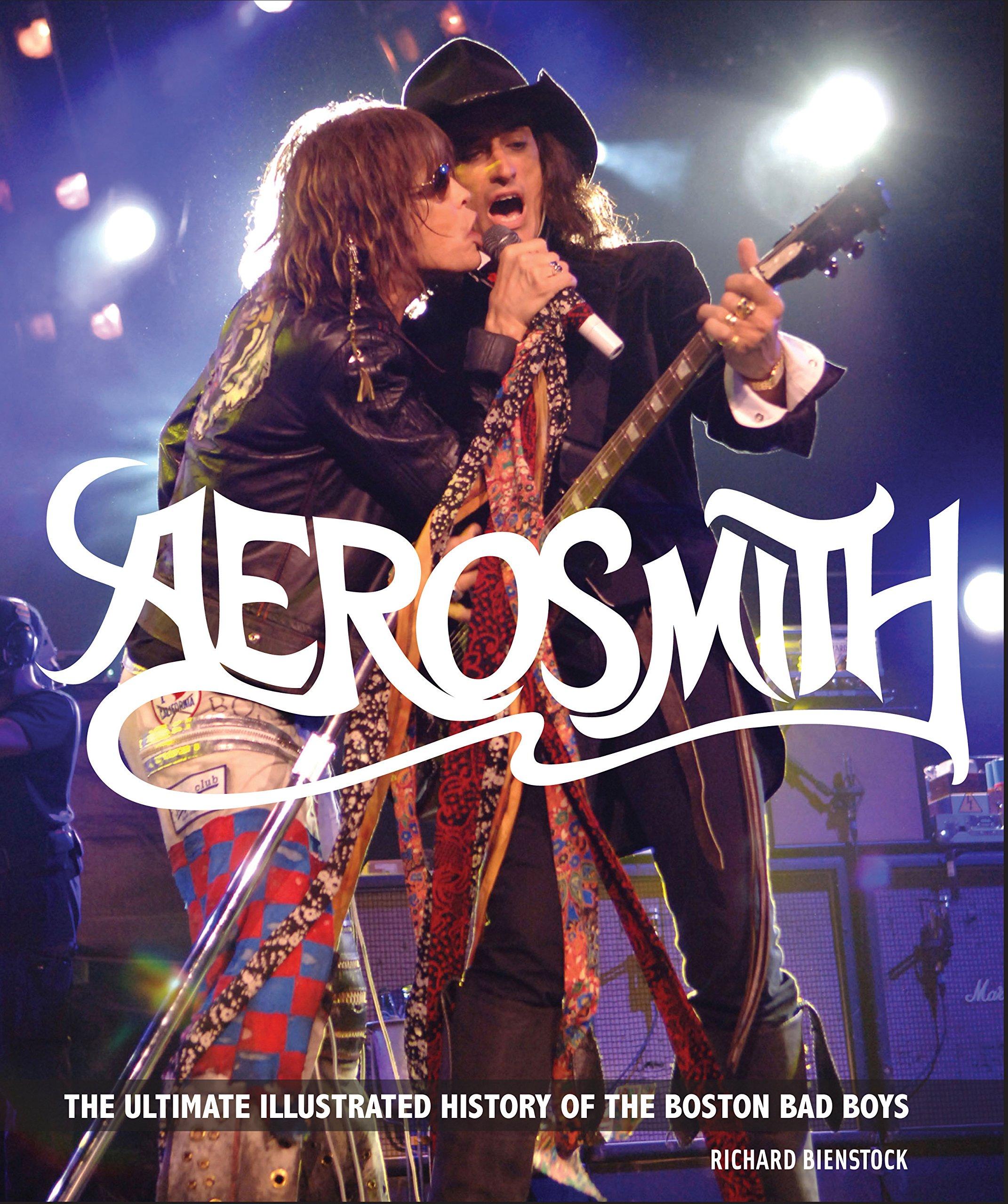 Aerosmith The Ultimate Illustrated History Of The Boston Bad Boys Bienstock Richard Fremdsprachige Bücher