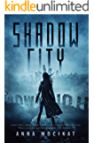 Shadow City (Tales of the Shadow City Book 1)