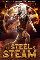 Of Steel and Steam: A Limited Edition Anthology Kindle Edition