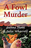A Fowl Murder (The Swaddlecombe Mysteries Book 3)
