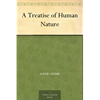 A Treatise of Human Nature (English Edition)