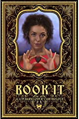 Book It: A Literary Lover's Anthology Kindle Edition