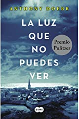 La luz que no puedes ver (Spanish Edition) Kindle Edition