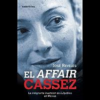 El affair Cassez: La indignante invención de culpables en México