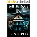 Moving In: Supernatural Horror with Scary Ghosts & Haunted Houses (Moving In Series Book 1)