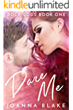 Dare Me (Rock Gods Book 1)