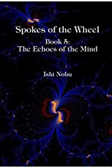 Spokes of the Wheel, Book 5: The Echoes of the Mind Kindle Edition
