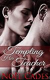 Tempting Her Teacher: A Student-Teacher Romance