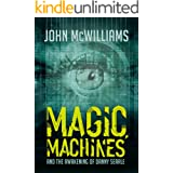 Magic, Machines and the Awakening of Danny Searle: A Novel