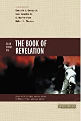 Four Views on the Book of Revelation (Counterpoints: Bible and Theology) Kindle Edition