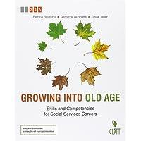Growing into old age. Skills and competencies for social services careers. Per le Scuole superiori. Con e-book. Con espansione online
