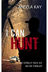 I Can Hunt: An FBI Thriller (The O'Reilly Files Book 2) Kindle Edition