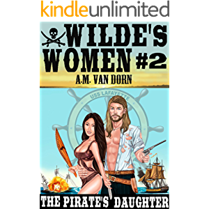 Wilde's Women #2 The Pirate's Daughter- An adult western/historical/maritime action adventure