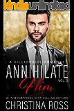 Annihilate Him, Vol. 3 (The Annihilate Him Series)