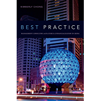 Best Practice: Management Consulting and the Ethics of Financialization in China (English Edition)