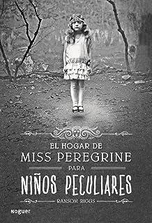 El hogar de Miss Peregrine para niños peculiares (Spanish Edition)
