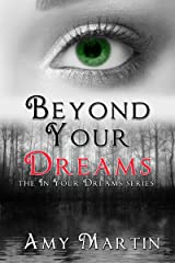Beyond Your Dreams (In Your Dreams Book 4) Kindle Edition