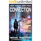 Connection: A Cyberpunk Thriller (Neon Horizon Book 4)