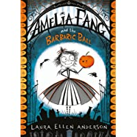Amelia Fang and the Barbaric Ball (The Amelia Fang Series)