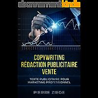 Copywriting – Rédaction Publicitaire – Vente: Facebook Marketing, Advertising, Ads, textes commerciaux, publicité sur internet, stratégie de vente, Écrire rédaction, page de vente, textes de vente