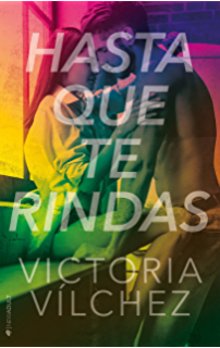 Hasta que te rindas (Spanish Edition)