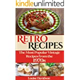 Retro Recipes The Most Popular Vintage Recipes from the 1970s