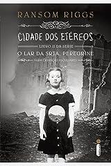 Cidade dos etéreos (O lar da srta. Peregrine para crianças peculiares Livro 2) eBook Kindle