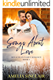 Songs About Love: A Sweet Small Town Montana Romance (McLachlan Family Series Book 4)