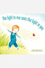 The Light in Me Sees the Light in You Hardcover