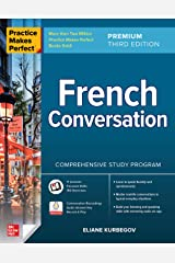 Practice Makes Perfect: French Conversation, Premium Third Edition Kindle Edition