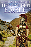 The Legionary Chronicles (Part 2): The Golden Eagle