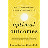 Optimal Outcomes: Free Yourself from Conflict at Work, at Home, and in Life