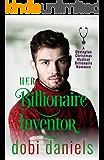 Her Billionaire Inventor: A second chance Christmas medical billionaire romance (Dexington Medical Billionaire Romance Series Book 1)