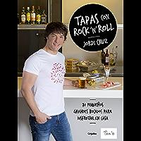 Tapas con rock 'n' roll: 70 pequeños grandes bocados para disfrutar en casa (Spanish Edition)