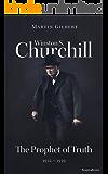 Winston S. Churchill: The Prophet of Truth, 1922–1939 (Volume V) (Churchill Biography Book 5)