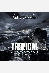 Tropical Nightmares: Tropical Series, Book 2 Audible Audiobook
