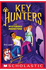 The Mysterious Moonstone (Key Hunters #1) Kindle Edition