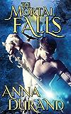 The Mortal Falls (Undercover Elementals Book 1)