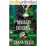 Masked Desires (Unmasking Prometheus Book 3)