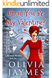 Ghoul You Be My Valentine? (A Ravenmist Whodunit Paranormal Cozy Mystery Book 2)
