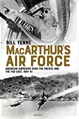 MacArthur's Air Force: American Airpower over the Pacific and the Far East, 1941–51 Kindle Edition