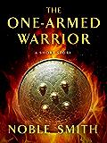 The One-Armed Warrior: A Short Story (Nikias of Plataea)