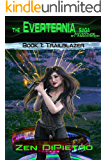 Trailblazer: Adventure by Association The Everternia Saga