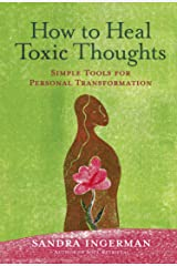 How to Heal Toxic Thoughts: Simple Tools for Personal Transformation Kindle Edition