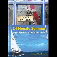 14 Monate Sommer: Unter Segeln in die Karibik und zurück (German Edition)