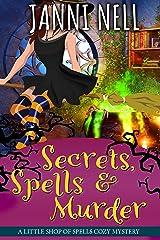 Secrets, Spells & Murder (Little Shop of Spells Book 1)