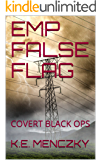 EMP FALSE FLAG: COVERT BLACK OPS