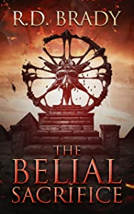The Belial Sacrifice (The Belial Series Book 14)